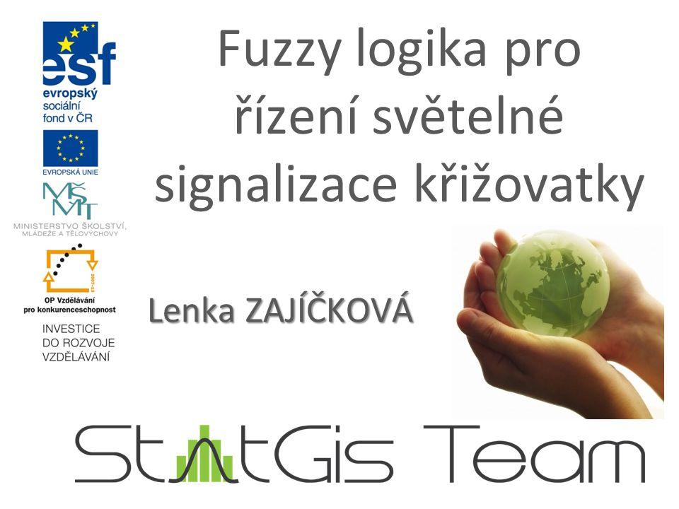 Fuzzy logika pro řízení světelné signalizace křižovatky Lenka ZAJÍČKOVÁ