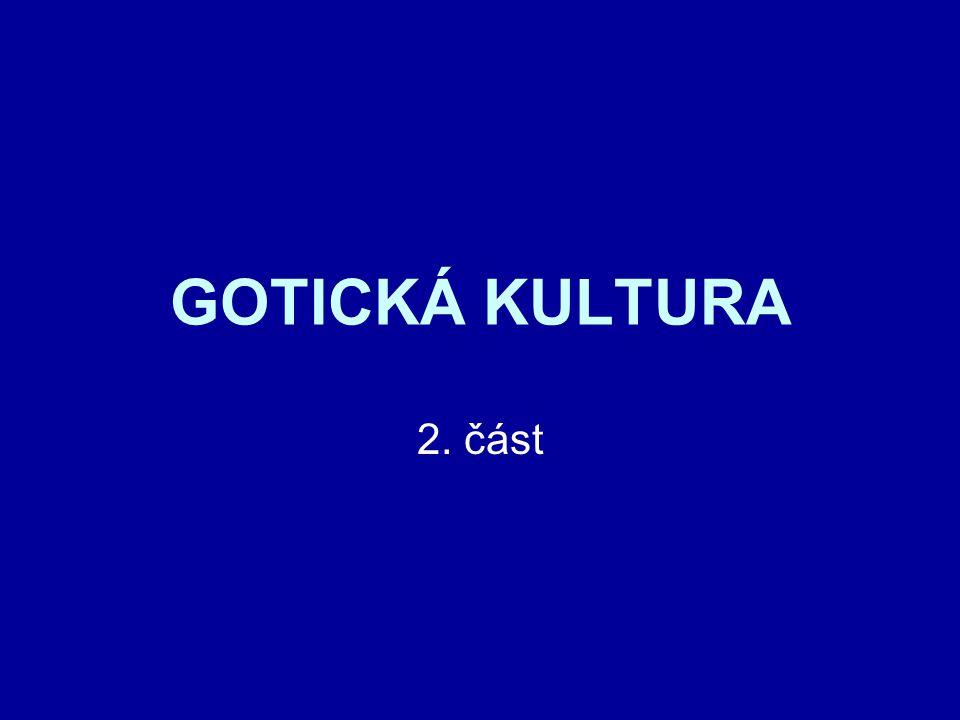 GOTICKÁ KULTURA 2. část