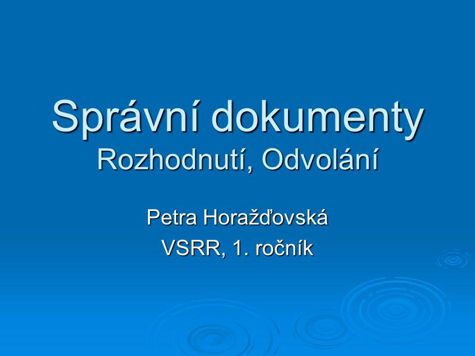 Správní dokumenty Rozhodnutí, Odvolání Petra Horažďovská VSRR, 1. ročník