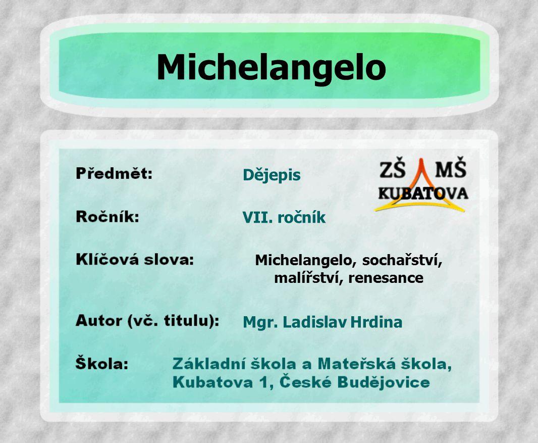 Dějepis Michelangelo, sochařství, malířství, renesance VII.