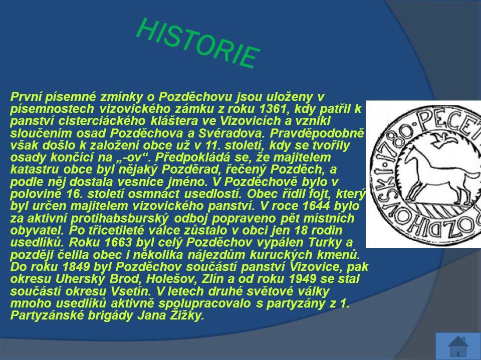 HISTORIE  První písemné zmínky o Pozděchovu jsou uloženy v písemnostech vizovického zámku z roku 1361, kdy patřil k panství cisterciáckého kláštera v