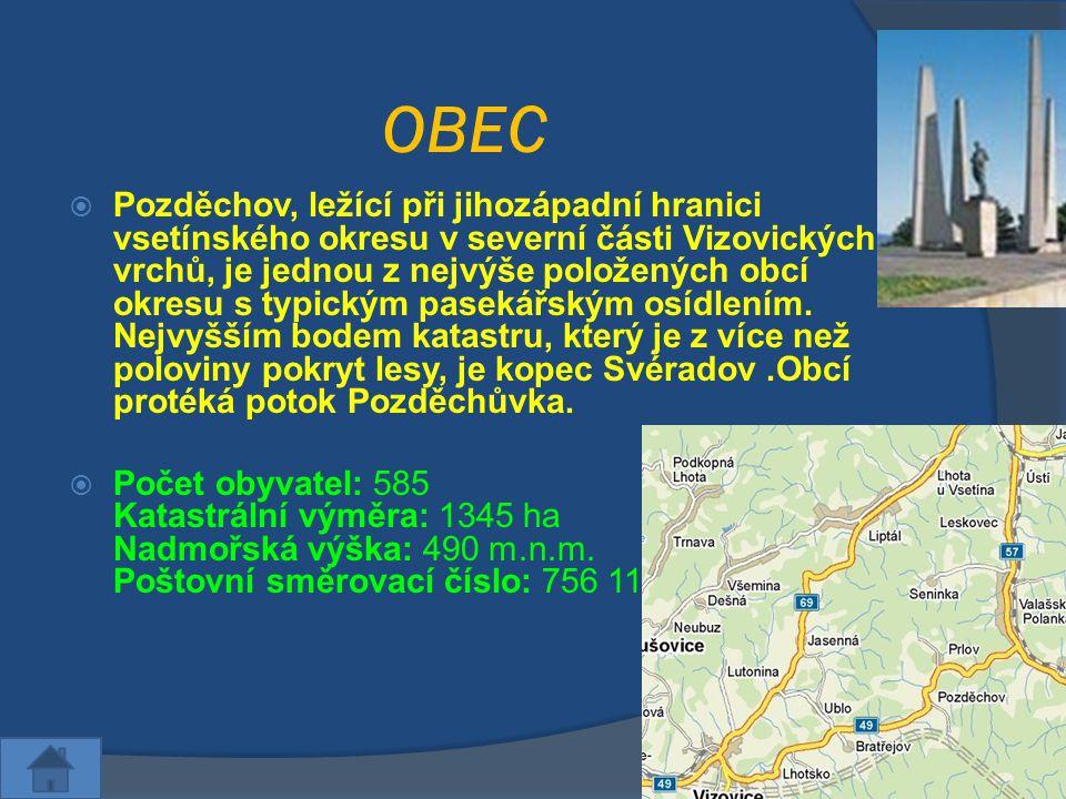 OBEC  Pozděchov, ležící při jihozápadní hranici vsetínského okresu v severní části Vizovických vrchů, je jednou z nejvýše položených obcí okresu s ty