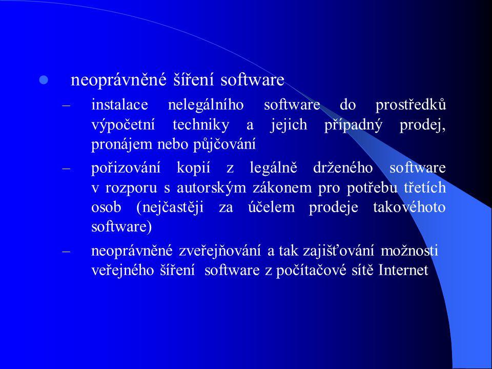 neoprávněné šíření software – instalace nelegálního software do prostředků výpočetní techniky a jejich případný prodej, pronájem nebo půjčování – poři