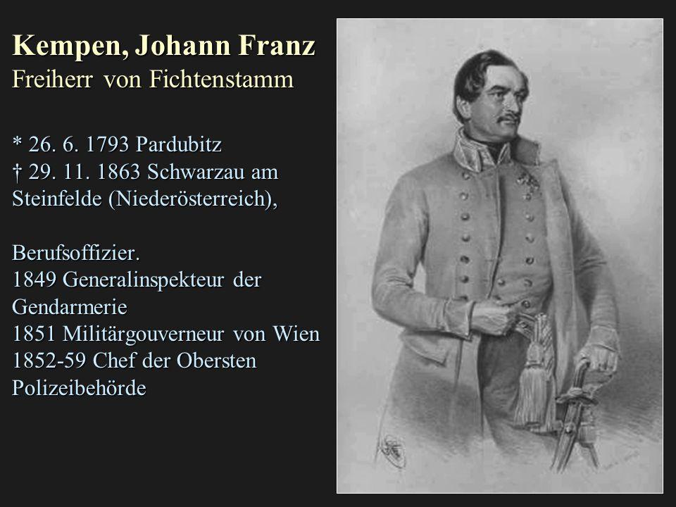 Kempen, Johann Franz Freiherr von Fichtenstamm * 26.