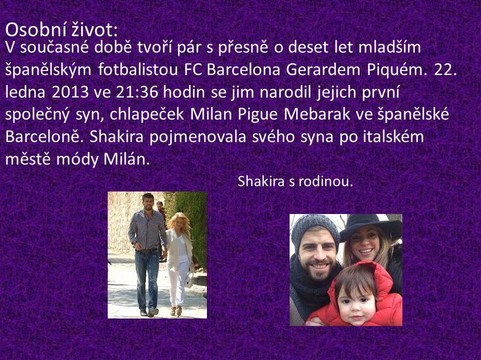 Osobní život: V současné době tvoří pár s přesně o deset let mladším španělským fotbalistou FC Barcelona Gerardem Piquém. 22. ledna 2013 ve 21:36 hodi
