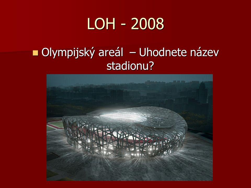 LOH - 2008 Olympijský areál – Uhodnete název stadionu? Olympijský areál – Uhodnete název stadionu?