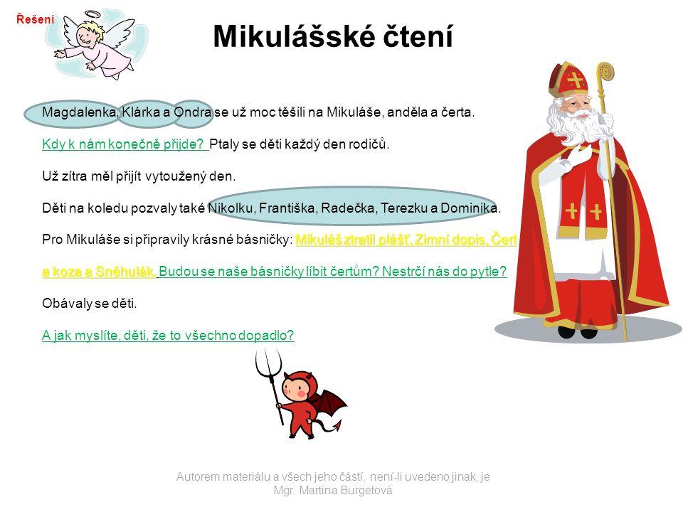 Autorem materiálu a všech jeho částí, není-li uvedeno jinak, je Mgr. Martina Burgetová Mikulášské čtení Magdalenka, Klárka a Ondra se už moc těšili na