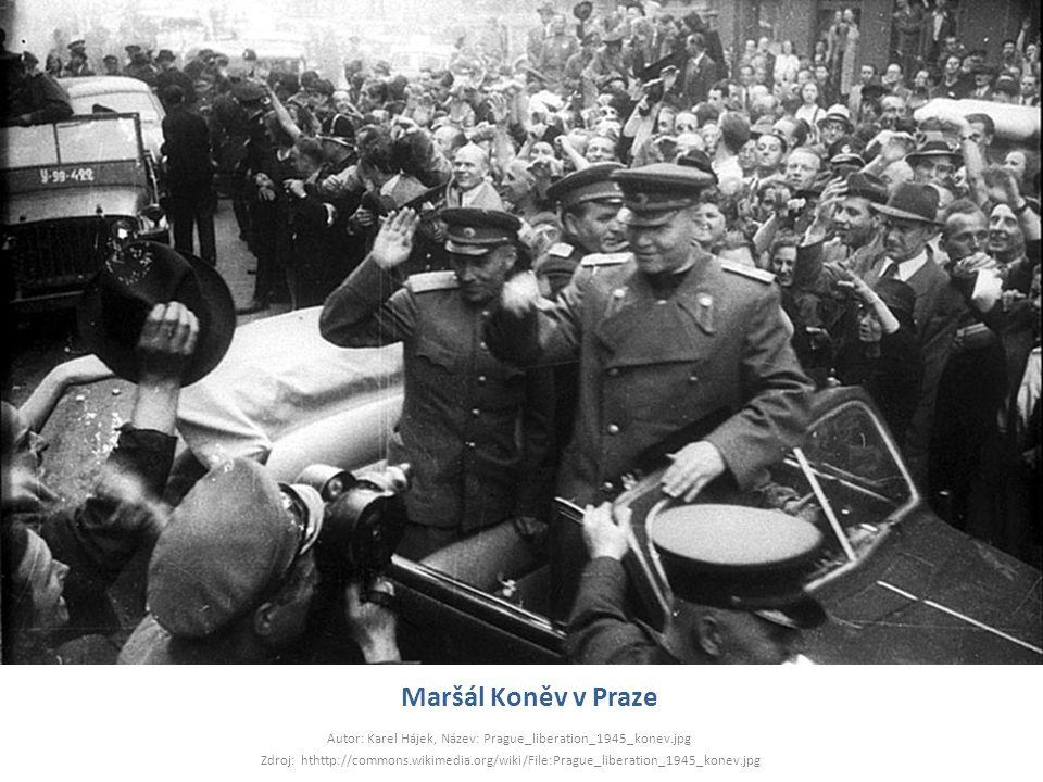 Maršál Koněv v Praze Autor: Karel Hájek, Název: Prague_liberation_1945_konev.jpg Zdroj: hthttp://commons.wikimedia.org/wiki/File:Prague_liberation_194