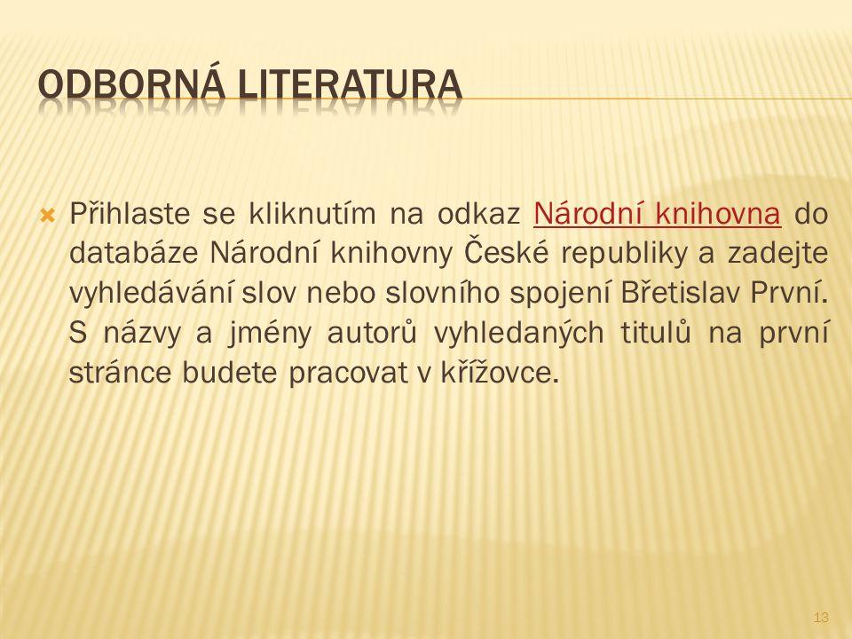  Přihlaste se kliknutím na odkaz Národní knihovna do databáze Národní knihovny České republiky a zadejte vyhledávání slov nebo slovního spojení Břeti