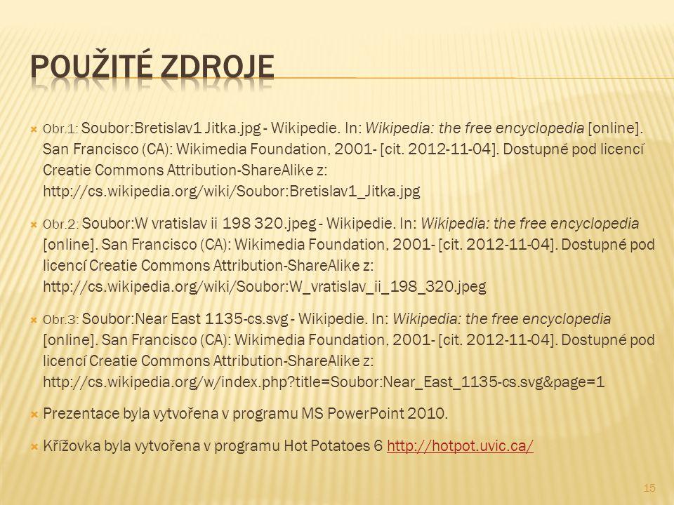  Obr.1: Soubor:Bretislav1 Jitka.jpg - Wikipedie. In: Wikipedia: the free encyclopedia [online]. San Francisco (CA): Wikimedia Foundation, 2001- [cit.