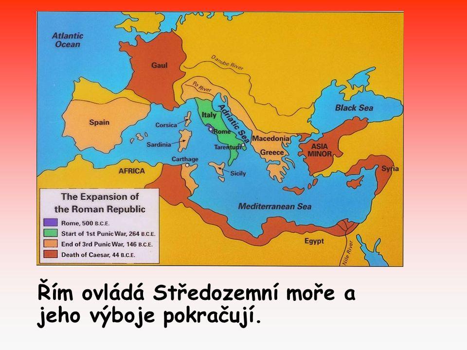 Řím ovládá Středozemní moře a jeho výboje pokračují.