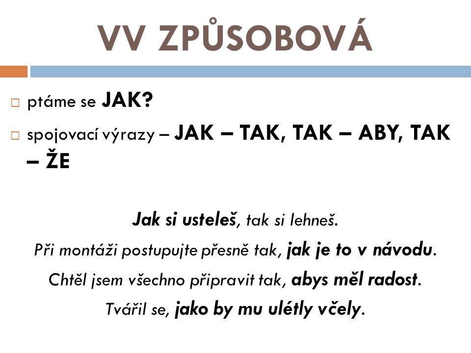 VV ZPŮSOBOVÁ  ptáme se JAK.