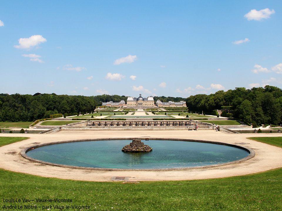 Louis Le Vau – Vaux-le-Vicomte André Le Nôtre – park Vaux-le-Vicomte