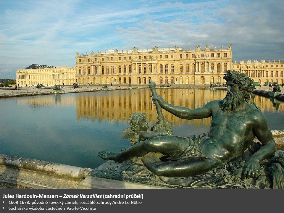 Jules Hardouin-Mansart – Zámek Versailles (zahradní průčelí) 1668-1678, původně lovecký zámek, rozsáhlé zahrady André Le Nôtre 1668-1678, původně love