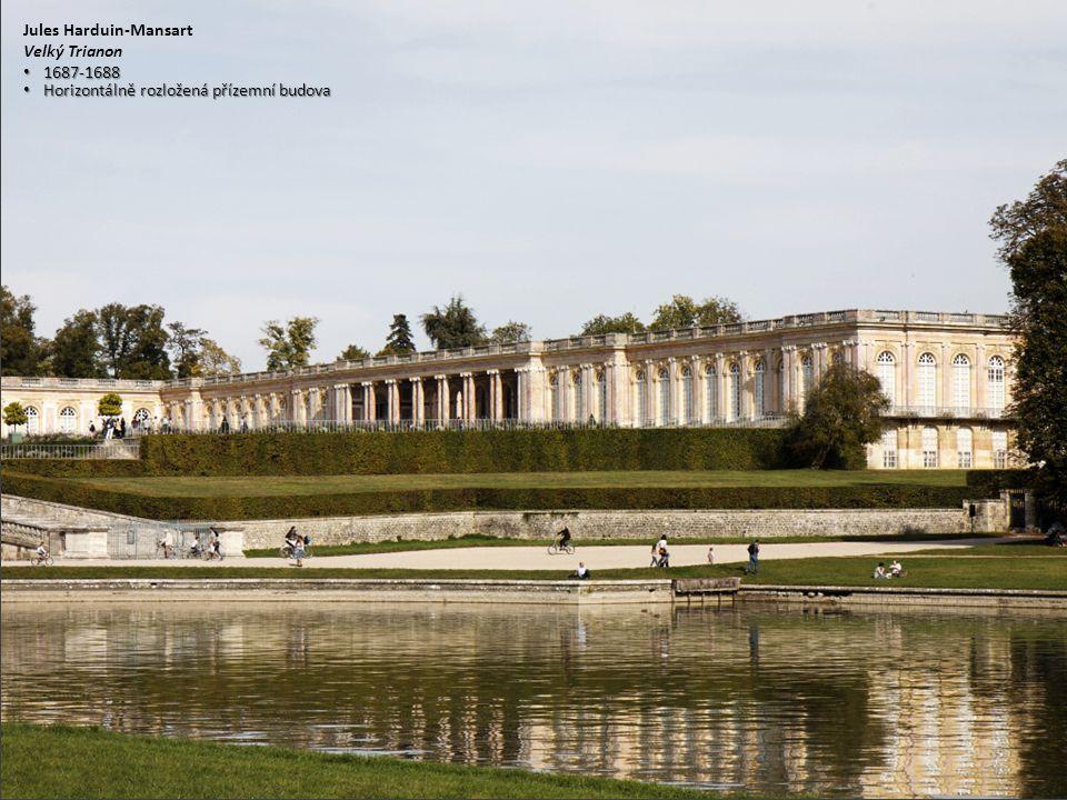 Jules Harduin-Mansart Velký Trianon 1687-1688 1687-1688 Horizontálně rozložená přízemní budova Horizontálně rozložená přízemní budova