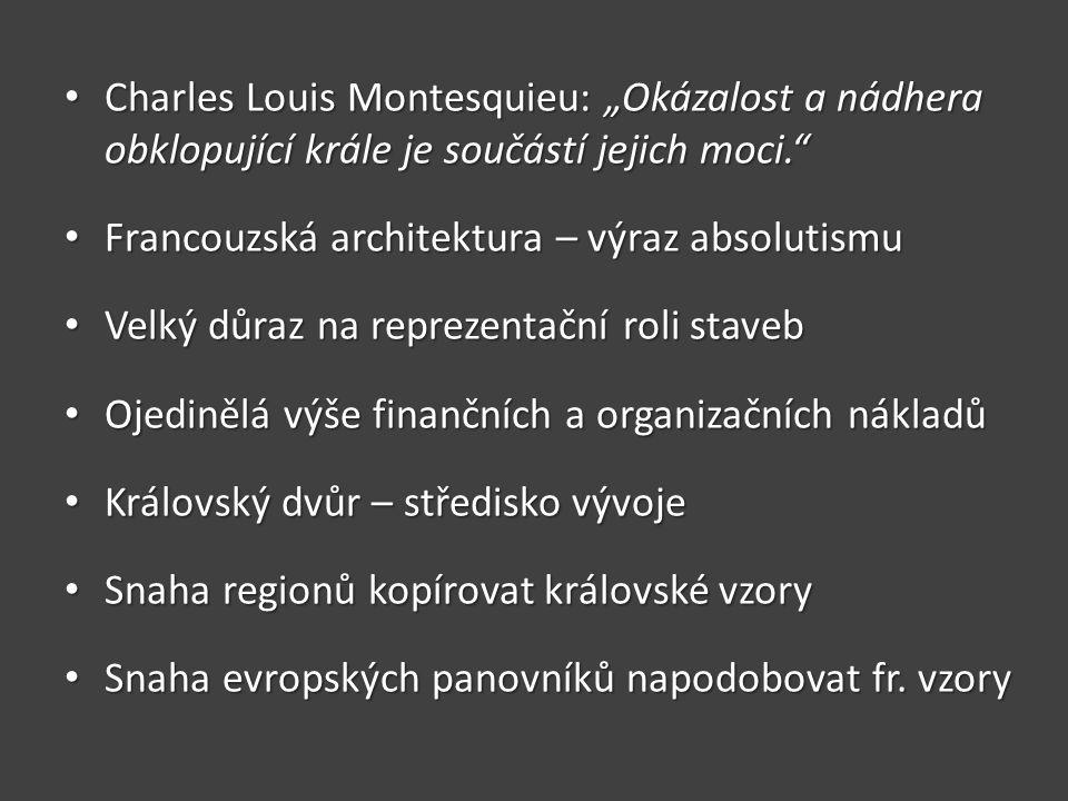 """Charles Louis Montesquieu: """"Okázalost a nádhera obklopující krále je součástí jejich moci."""" Charles Louis Montesquieu: """"Okázalost a nádhera obklopujíc"""