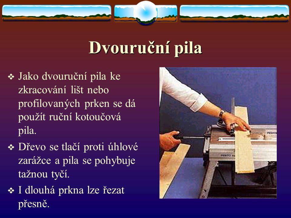 Přeplátování PPřeplátování lze provést také na stolní kotoučové pile. NNastaví se hloubka řezu pily na polovinu tloušťky materiálu a ubírá se dřev