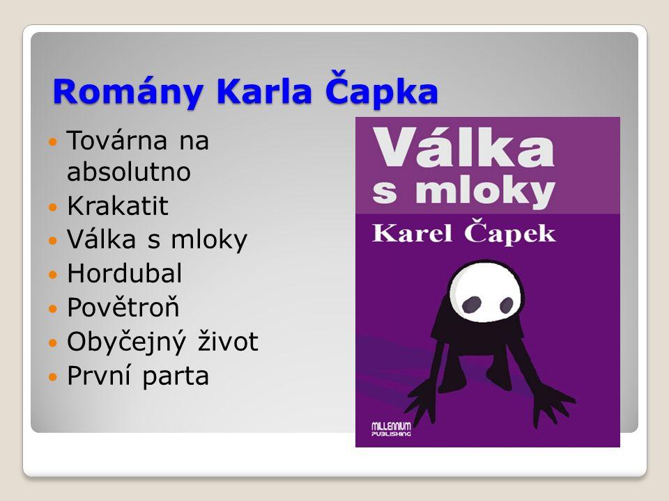 Romány Karla Čapka Továrna na absolutno Krakatit Válka s mloky Hordubal Povětroň Obyčejný život První parta