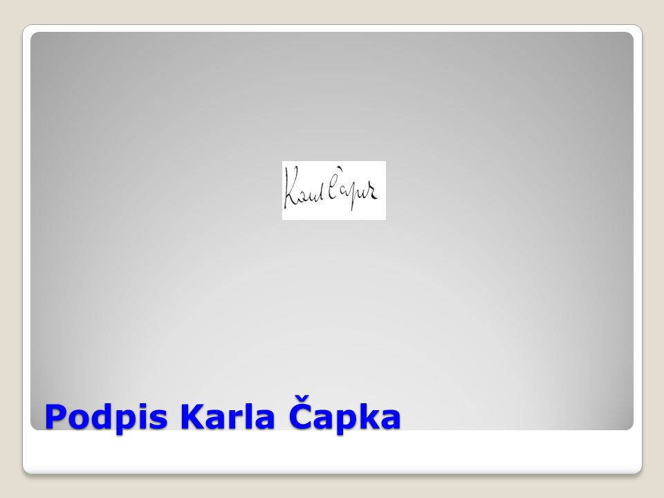 Podpis Karla Čapka