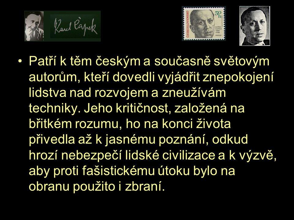Michal Vosáhlo SPP-TE I.ročník2 Patří k těm českým a současně světovým autorům, kteří dovedli vyjádřit znepokojení lidstva nad rozvojem a zneužívám te