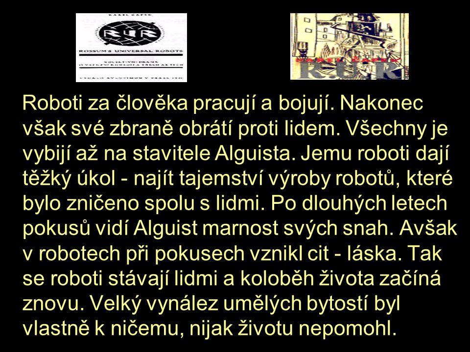 Robot Robot je jedno ze dvou českých slov, které byly přejaty do významných světových jazyků.
