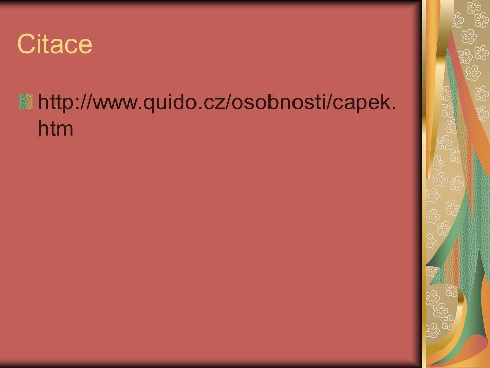Citace http://www.quido.cz/osobnosti/capek. htm