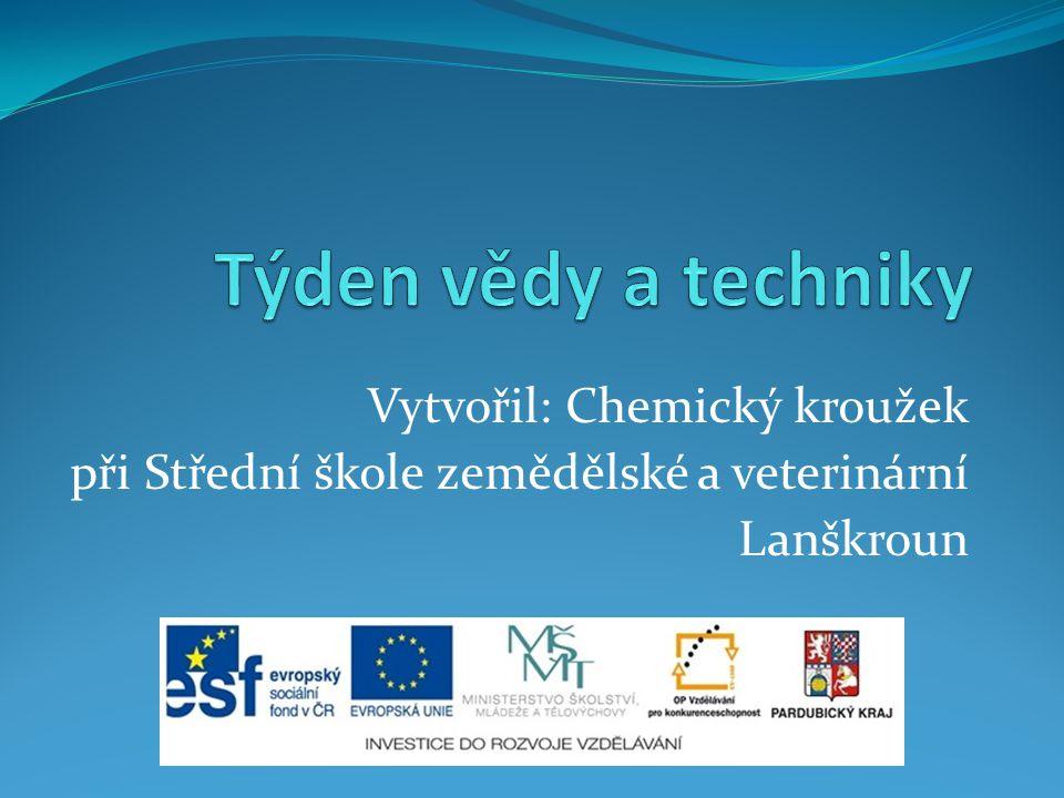 Vytvořil: Chemický kroužek při Střední škole zemědělské a veterinární Lanškroun