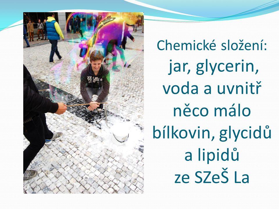 Chemické složení: jar, glycerin, voda a uvnitř něco málo bílkovin, glycidů a lipidů ze SZeŠ La