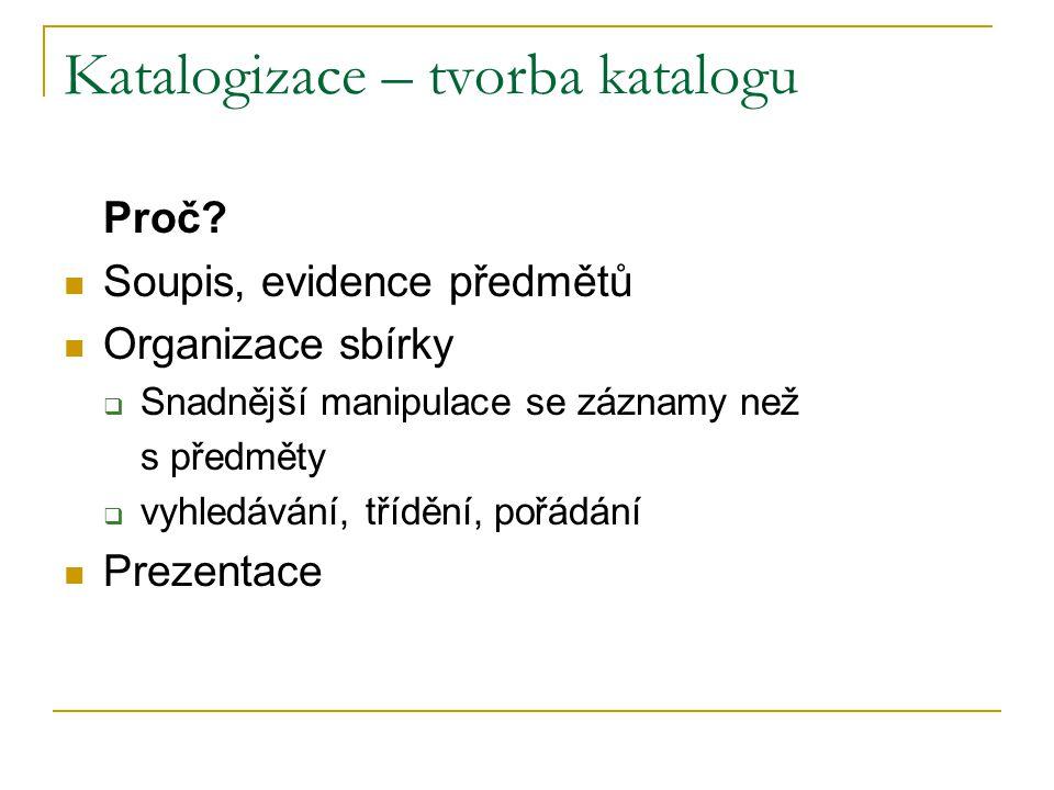 Katalogizace – tvorba katalogu Proč.