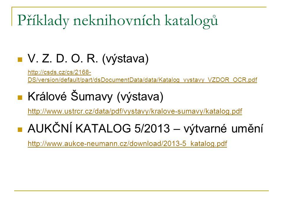 Příklady neknihovních katalogů V. Z. D. O. R.