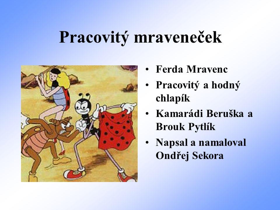 Svatojánské mušky Broučci Brouček, Janinka, Beruška Krásné příběhy o svatojánských muškách napsal pan Jan Karafiát.