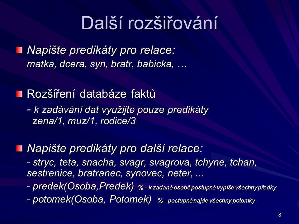 9 Prolog – znovu a lépe Syntaxe Prologu - program se skládá z termů - term je zapsán jako sekvence znaků dané abecedy malá a velká písmena malá a velká písmena číslice číslice speciální znaky speciální znaky