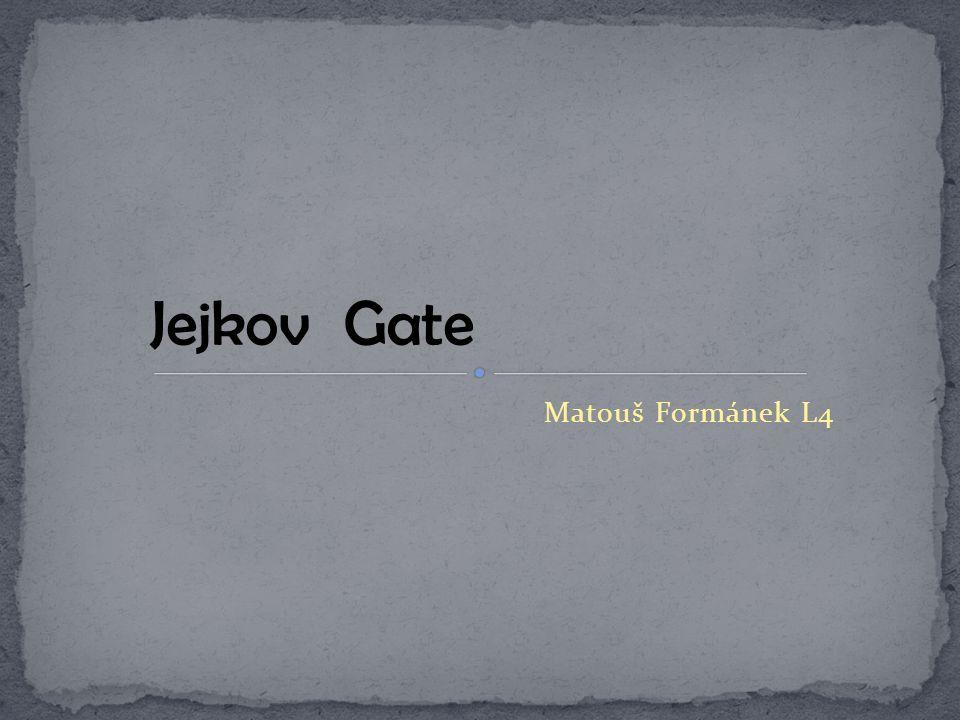 Matouš Formánek L4 Jejkov Gate