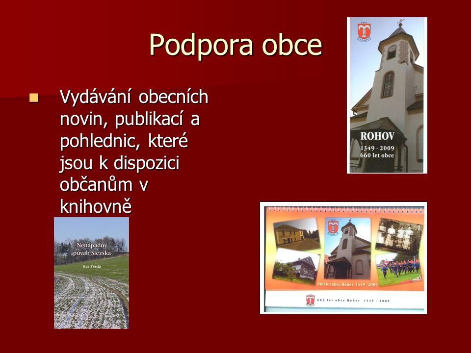 Podpora obce Vydávání obecních novin, publikací a pohlednic, které jsou k dispozici občanům v knihovně Vydávání obecních novin, publikací a pohlednic,