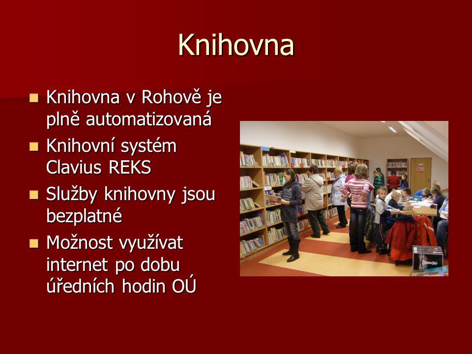 Knihovna Knihovna v Rohově je plně automatizovaná Knihovna v Rohově je plně automatizovaná Knihovní systém Clavius REKS Knihovní systém Clavius REKS S