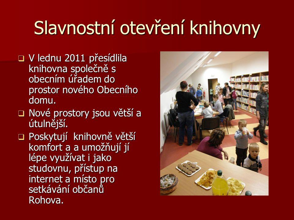 Slavnostní otevření knihovny  V lednu 2011 přesídlila knihovna společně s obecním úřadem do prostor nového Obecního domu.  Nové prostory jsou větší