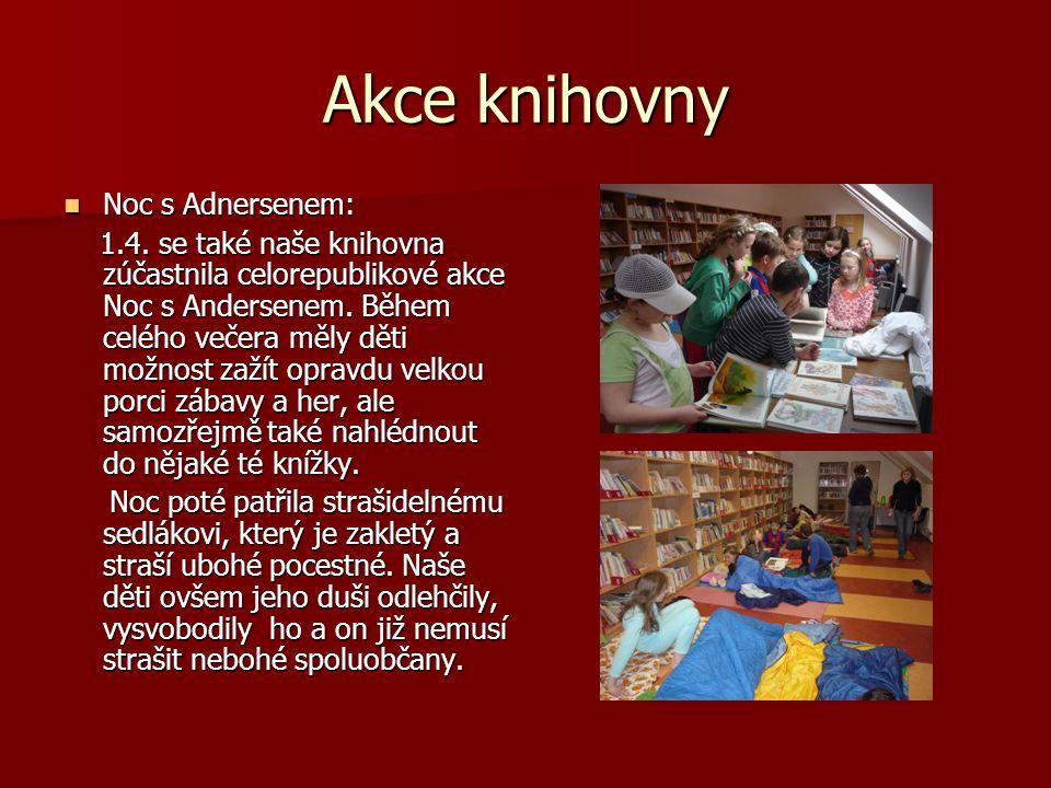 Akce knihovny Noc s Adnersenem: Noc s Adnersenem: 1.4. se také naše knihovna zúčastnila celorepublikové akce Noc s Andersenem. Během celého večera měl