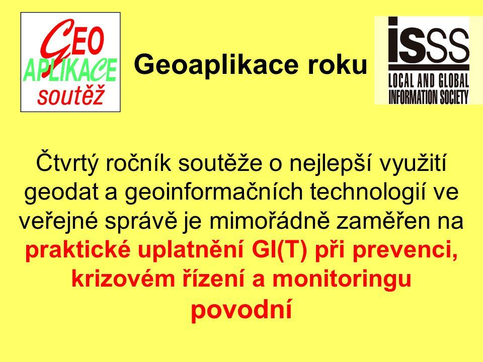 Geoaplikace roku Čtvrtý ročník soutěže o nejlepší využití geodat a geoinformačních technologií ve veřejné správě je mimořádně zaměřen na praktické uplatnění GI(T) při prevenci, krizovém řízení a monitoringu povodní