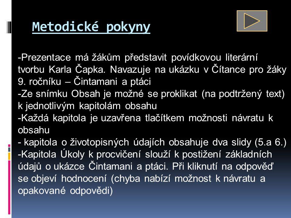 Metodické pokyny -Prezentace má žákům představit povídkovou literární tvorbu Karla Čapka.