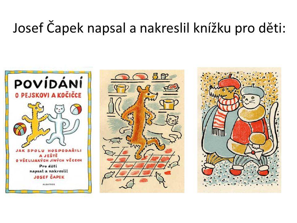 Josef Čapek napsal a nakreslil knížku pro děti: