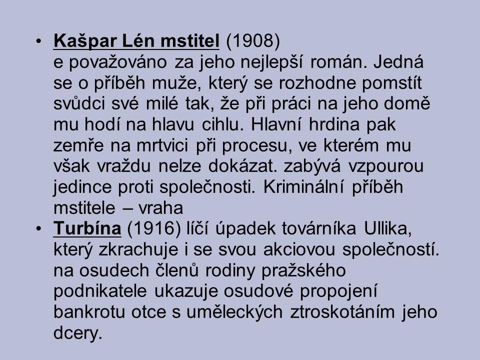 Kašpar Lén mstitel (1908) e považováno za jeho nejlepší román.