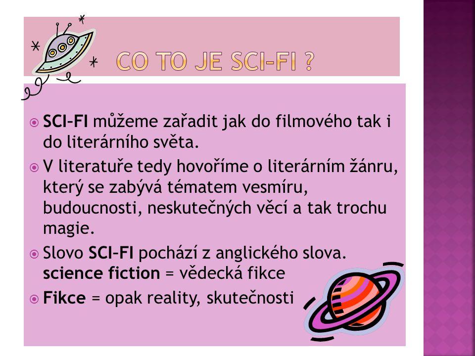  SCI–FI můžeme zařadit jak do filmového tak i do literárního světa.