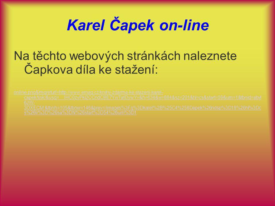 Karel Čapek on-line Na těchto webových stránkách naleznete Čapkova díla ke stažení: online.png&imgrefurl=http://www.emag.cz/knihy-zdarma-ke-stazeni-ka