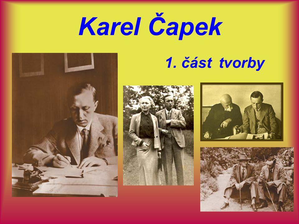 Karel Čapek 1. část tvorby