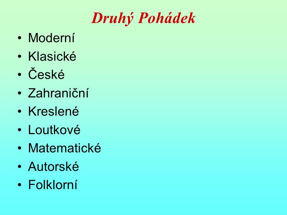 Druhý Pohádek Moderní Klasické České Zahraniční Kreslené Loutkové Matematické Autorské Folklorní