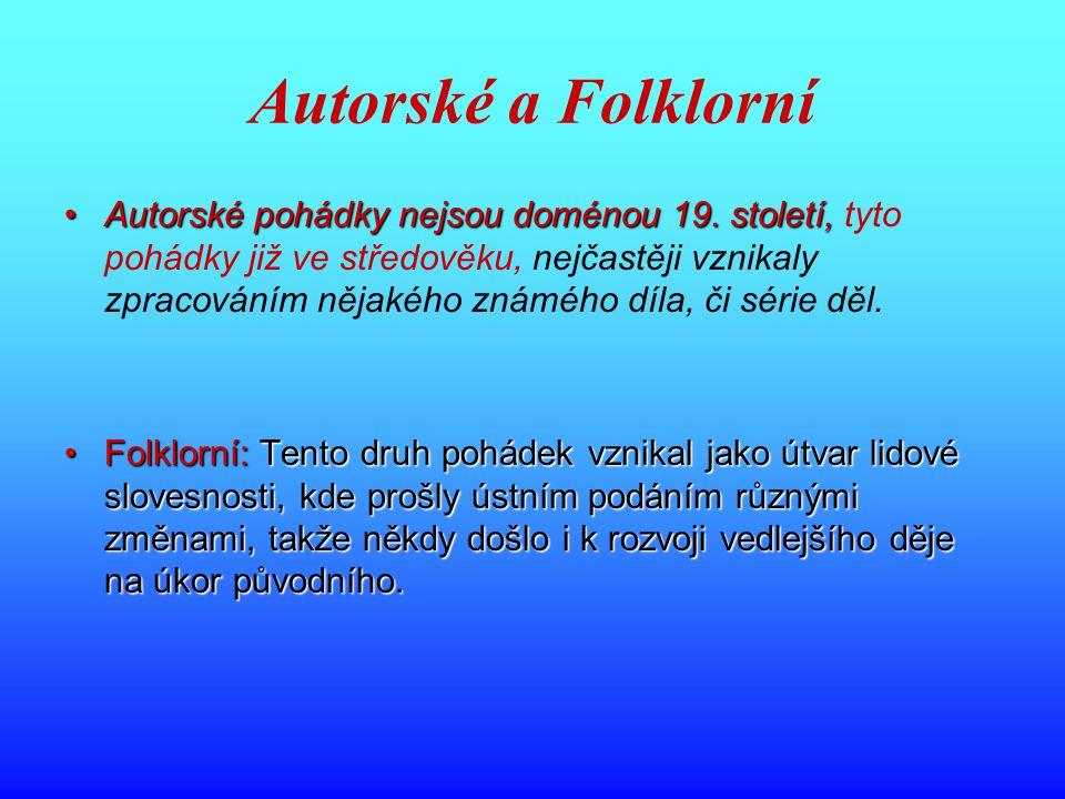 Autorské a Folklorní Autorské pohádky nejsou doménou 19.