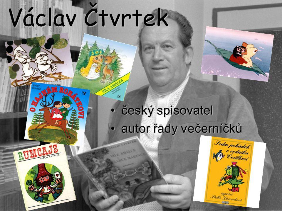 Václav Čtvrtek český spisovatelčeský spisovatel autor řady večerníčkůautor řady večerníčků