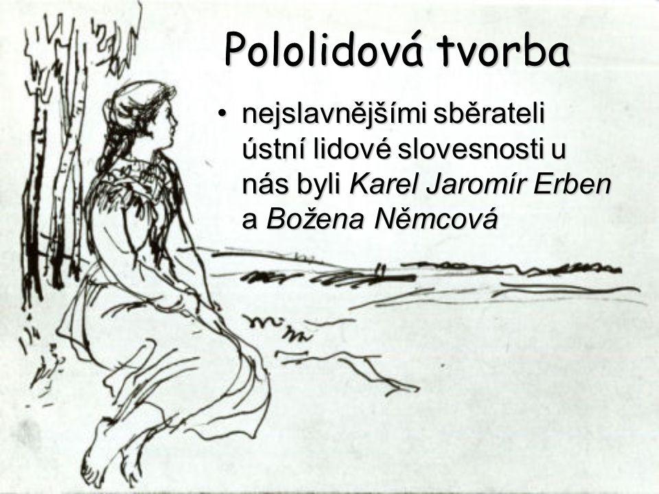 Karel Jaromír Erben básník, překladatel a historik sbíral lidovou slovesnost v Čechách pracoval jako archivář hlavního města Prahy byl nejlepší přítel B.