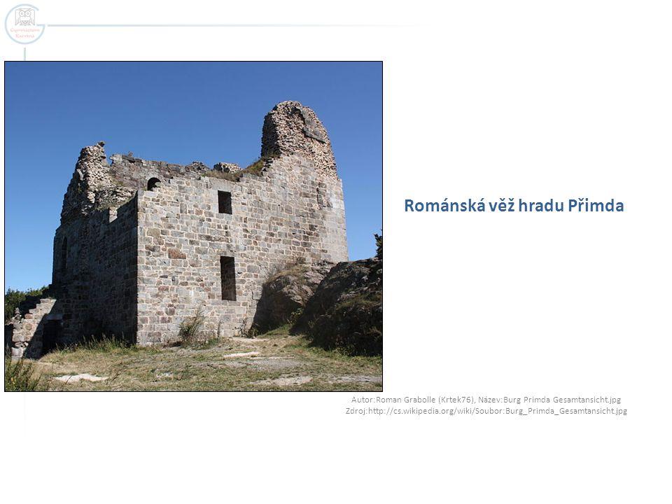 Románská věž hradu Přimda Autor:Roman Grabolle (Krtek76), Název:Burg Primda Gesamtansicht.jpg Zdroj:http://cs.wikipedia.org/wiki/Soubor:Burg_Primda_Ge