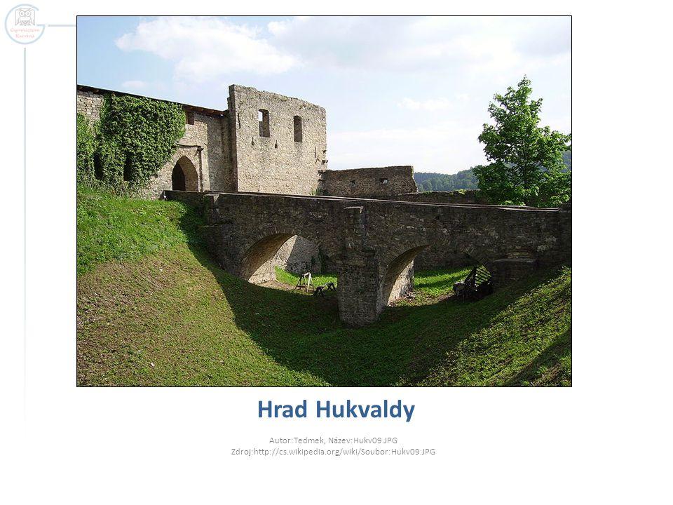 Hrad Hukvaldy Autor:Tedmek, Název:Hukv09.JPG Zdroj:http://cs.wikipedia.org/wiki/Soubor:Hukv09.JPG